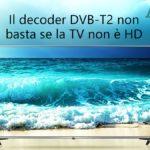 Televisori e Decoder dvb-t2 dal 18 Dicembre il Bonus acquisto