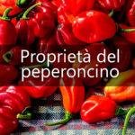 Proprietà del peperoncino: dimezza rischio morte per infarto e ictus