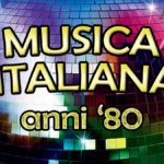 Musica italiana anni 80 - Le 70 migliori canzoni italiane
