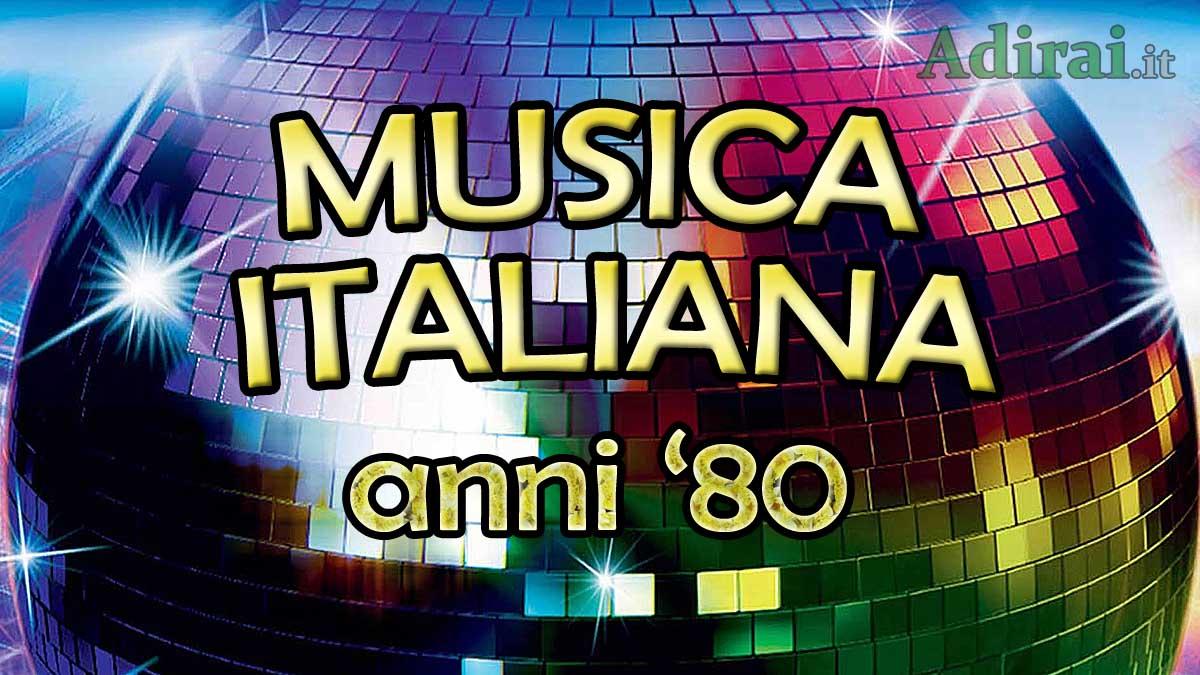 canzoni italiane anni 80 la musica