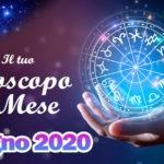 Oroscopo del mese di Giugno 2020 Amore e Lavoro segno per segno