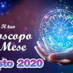 Oroscopo del mese di Agosto 2020 Amore, Lavoro e Salute segno per segno