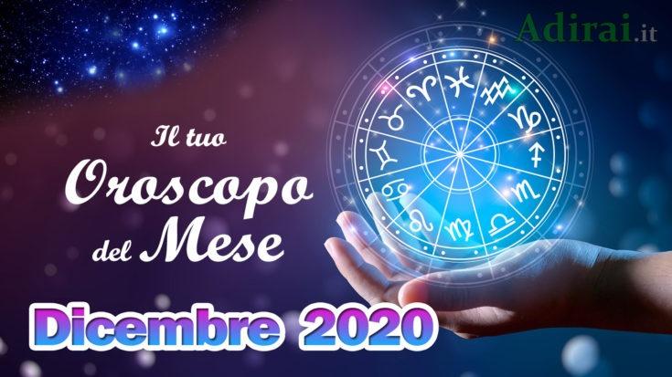 oroscopo del mese dicembre 2020 - tutti i segni zodiacali