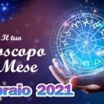 Oroscopo del mese di Febbraio 2021 Amore, Lavoro e Salute segno per segno