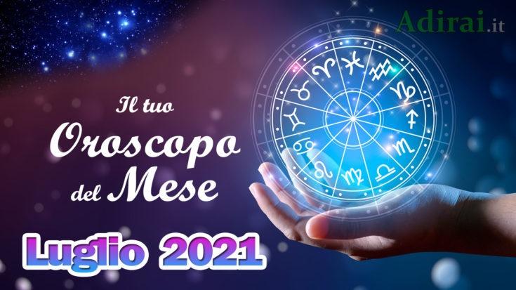 oroscopo del mese luglio 2021 - amore, lavoro e salute per tutti i segni zodiacali