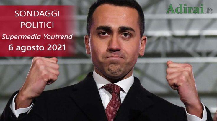 ultimi sondaggi politici 6 agosto 2021 supermedia youtrend - intenzioni di voto di tutti i partiti italiani