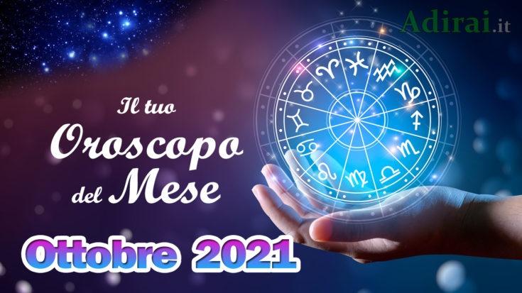 oroscopo del mese ottobre 2021 - amore, lavoro e salute per tutti i segni zodiacali